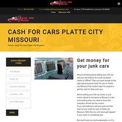 Cash For Cars Platte City Missouri - Cash for Cars Kansas City