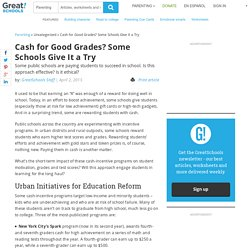 Cash for Good Grades? Some Schools Give It a Try