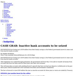 CASH GRAB: Inactive bank accounts to be seized