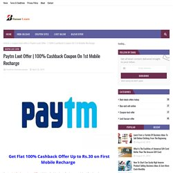 100% Cashback Coupon On 1st Mobile Recharge