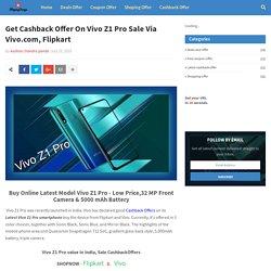 Get Cashback Offer On Vivo Z1 Pro Sale Via Vivo.com, Flipkart