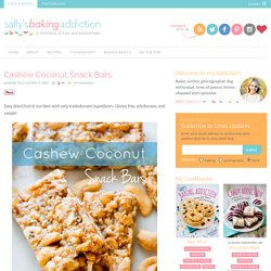 Cashew Coconut Snack Bars. - Sallys Baking Addiction