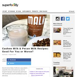 Cashew Milk & Pecan Milk Recipes: Good For You or Worse?
