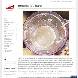 Cashewmjölk – på 2 minuter!