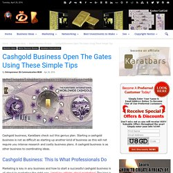 Cashgold Business Open The Gates Using These Simple Tips