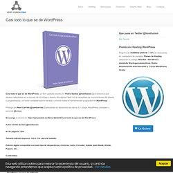 Blog de Hosting WordPress Casi todo lo que se de WordPress