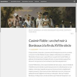 Casimir Fidèle : un chef noir à Bordeaux à la fin du XVIIIe siècle – Noire métropole