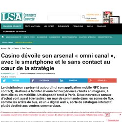 Casino dévoile son arsenal « omni canal »,...