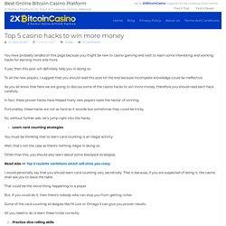 Top 5 casino hacks to win more money - Bitcoin Casino