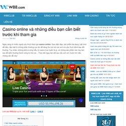 Casino online và những điều bạn cần biết trước khi tham gia