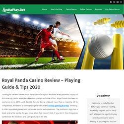 Royal Panda Casino Review – Playing Guide & Tips 2020 – IndiaPlay.Bet