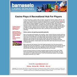 Casino Plays A Recreational Hub For Players