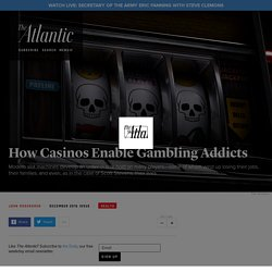 How Casinos Enable Gambling Addicts