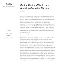 Online Casinos Would be a Amazing Occasion Through