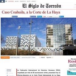 Caso Coahuila, a la Corte de La Haya