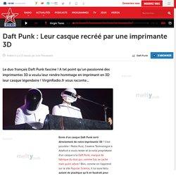 Daft Punk : Leur casque recréé par une imprimante 3D
