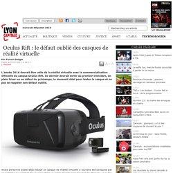 Oculus Rift: le défaut oublié des casques de réalité virtuelle