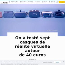 On a testé sept casques de réalité virtuelle autour de40euros