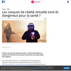 Les casques de réalité virtuelle sont-ils dangereux pour la santé ?