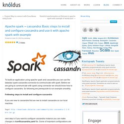 Apache spark + cassandra: Basic steps to install and configure cassandra and use it with apache spark with example