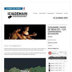 ICI&DEMAIN » Cassandre, Chute de Troie etc. – Les Compagnons Butineurs