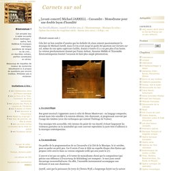 [avant-concert] Michael JARRELL - Cassandre - Monodrame pour une double leçon d'humilité - Carnets sur sol