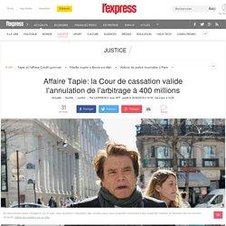 Affaire Tapie: la Cour de cassation valide l'annulation de l'arbitrage à 400 millions