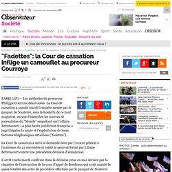 """""""Fadettes"""": la Cour de cassation inflige un camouflet au procureur Courroye - Société"""