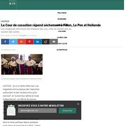 La Cour de cassation répond sèchement à Fillon, Le Pen et Hollande