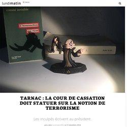 Tarnac: la Cour de cassation doit statuer sur la notion de terrorisme