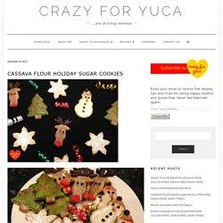 Cassava Flour Holiday Sugar Cookies – Crazy For Yuca