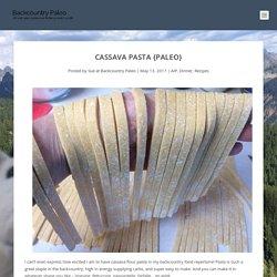 Cassava Pasta {Paleo}