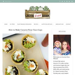Cassava Taco Cups & Spicy Black Beans - Lectin Free Mama