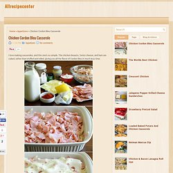 Chicken Cordon Bleu Casserole ~ Allrecipecenter