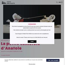La petite casserole d'Anatole - Théâtre Paris-Villette