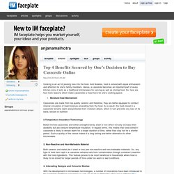 Top 4 Benefits Secured by One's Decision to Buy Casserole Online by anjanamalhotra