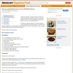 Mexican Casserole Recipe - Mexican Black Bean Enchilada Casserole - Easy Vegetarian Casserole Recipe - Mexican Enchilada Casserole