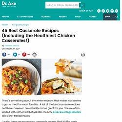 45 Best Casserole Recipes + Healthy Chicken Casseroles