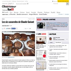 Les six casseroles de Claude Guéant