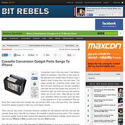 Cassette Conversion Gadget Ports Songs To iPhone
