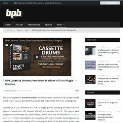 BPB Cassette Drums (Free Drum Machine VST/AU Plugin Bundle) - Bedroom Producers Blog