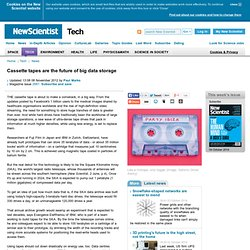 Cassette tapes are the future of big data storage - tech - 19 October 2012