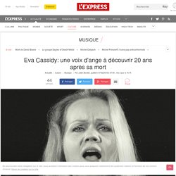 Eva Cassidy: une voix d'ange à découvrir 20 ans après sa mort