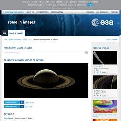 Cassini's farewell mosaic of Saturn / 11 / 2017 / Images / ESA Multimedia / ESA Online Videos