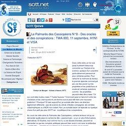 Le Palmar?s des Cassiop?ens N?8?: des Oracles et des Conspirations?: TWA 800, 11 Septembre, H1N1 et VISA