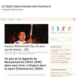 Cassius, Muhammad, Clay, Ali, plus que de la boxe… (10)