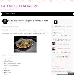 Cassolettes scampis, courgettes et crumble de pesto