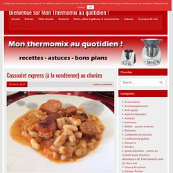 Cassoulet express (à la vendéenne) au chorizo - Bienvenue sur Mon Thermomix au quotidien !