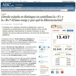 ¿Desde cuándo se distingue en castellano la «V» y la «B»? ¿Cómo surge y por qué la diferenciación?
