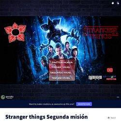 Stranger things Segunda misión (castellano) by jorgeperezcalvo on Genially